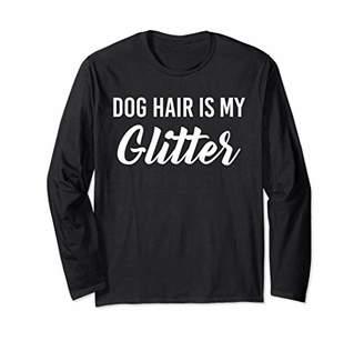 Womens Distressed Dog Hair Is My Glitter Long Sleeve T-Shirt