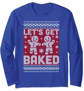 Let's get baked Ugly Christmas Jumper Long Sleeve Shirt