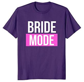 Bride Mode Cute Funny Workout T-Shirt