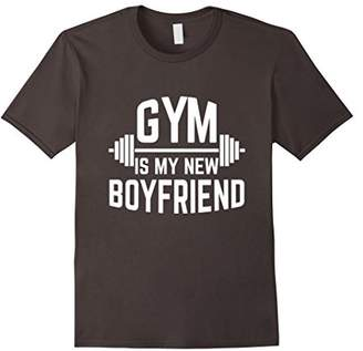 Gym Is My New Boyfriend Workout Funny T-Shirts