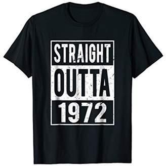 Straight Outta 1972 T-Shirt Funny 46th Birthday Gift Shirt