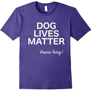 DOG LIVES MATTER Rescue Today! T shirt