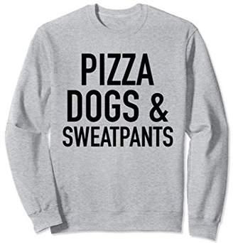 Unisex Pizza Dogs And Sweatpants - Funny Fave ThinSlogan Sweatshirt Medium