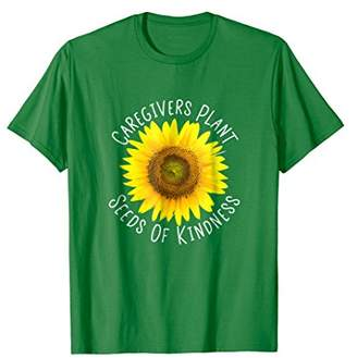 Caregivers Plant Seeds Of Kindness T Shirt For CNA's Family