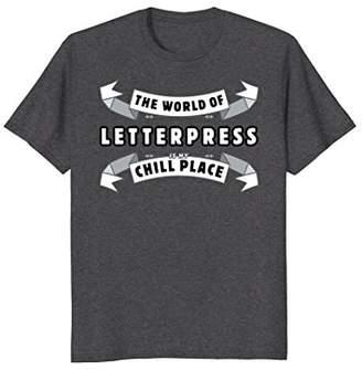 World of Letterpress Print T-Shirt