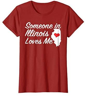 Someone in Illinois Loves Me T-Shirt | Precious Gift