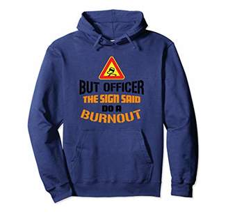 The Sign Said Do A Burnout Hoodie: Car Mechanic Hoodie