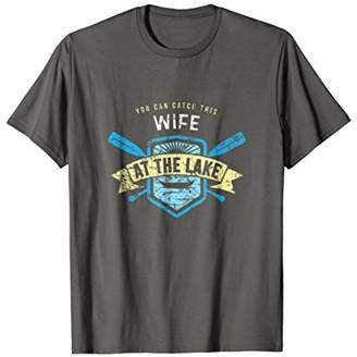Catch This Wife At the Lake Shirt