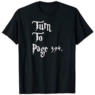 Funny Gift Snape's Book Turn to Page 394 T Shirts