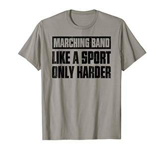 Funny Marching Band Like a Sport Only Harder Music T-shirt