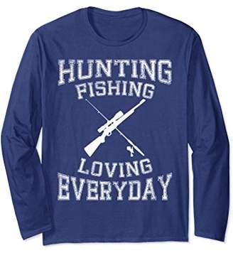 Hunting Fishing Loving Everyday Long Sleeve Shirt