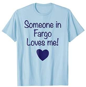 Dakota Someone in Fargo Loves Me! T-Shirt | Cute Gift North
