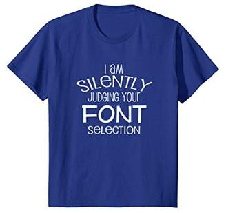 I am Silently Judging Your Font Selection Designer T-shirt