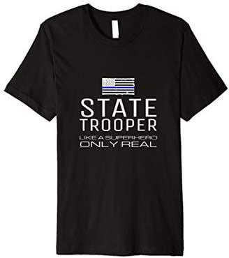 State Trooper Like A Superhero Only Real Funny Gift T Shirt