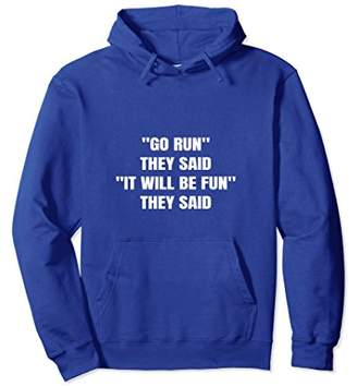 Go Run They Said It Will Be Fun They Said Newbie Gift Hoodie