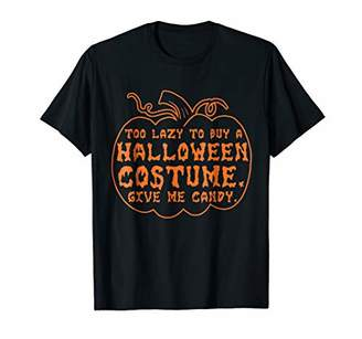 Too Lazy to Buy A Halloween Costume Give Me Candy T-shirt