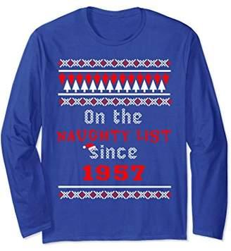 On The Naughty List Since 1957 Ugly Christmas Long Sleeve