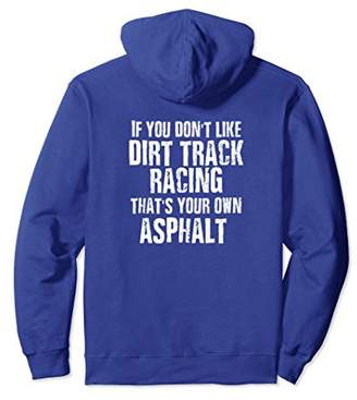 Funny Dirt Track Racing Hoodie If You Don't Like Dirt Racing