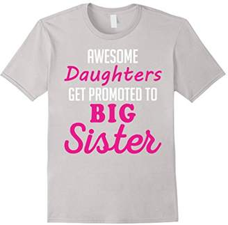 Awesome Daughters Get Promoted to BIG SISTER Shirt for Girls