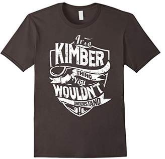 It's A Kimber Thing You Wouldn't Understand T-Shirt