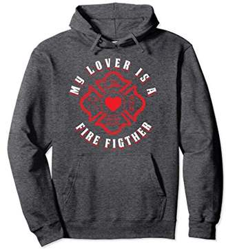 My Lover is a Fire Fighter Firefighter Wife Hoodie