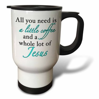 3dRose All You Need Is A Little Coffee An A Whole Lot Of Jesus Aqua - Travel Mug, 14-ounce, Stainless Steel