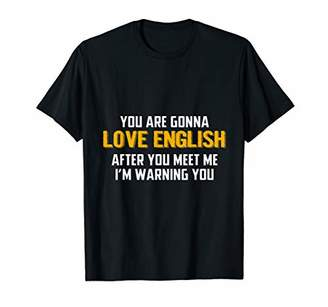 You Are Gonna Love English After You Meet Me I'm Warning You
