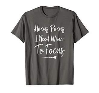 Hocus Pocus I need Wine to Focus Funny Halloween T-Shirt