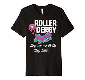 Roller Derby - They See Me Rollin They Hatin T Shirt
