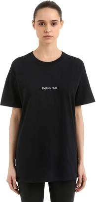 Hell Is Real Cotton Jersey T-Shirt