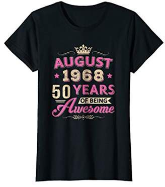 Womens August 1968 50th Birthday Gift Being Awesome T-Shirt