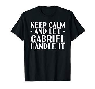 KEEP CALM AND LET GABRIEL HANDLE IT Funny Birthday Gift