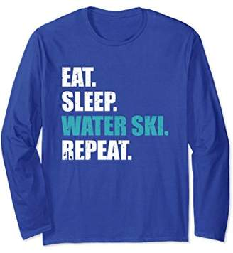 Eat Sleep Water Ski Repeat Long Sleeve T-Shirt