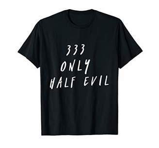 333 Only Half Evil Satanic Shirt Satanism Occult Goth Grunge