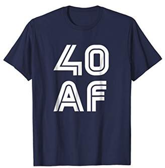 Abercrombie & Fitch 40 Forty Its My 40th Bday Best 40th Birthday Shirt