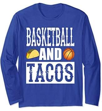 Basketball and Tacos Funny Taco Long Sleeve T-Shirt