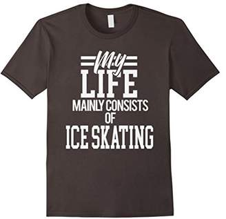 Funny Ice Skating T-Shirt My Life Consists of Ice Skating