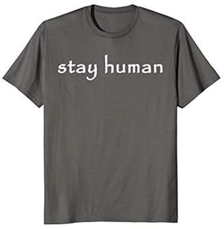 5 New Colors- THE ORIGINAL STAY HUMAN SHIRT