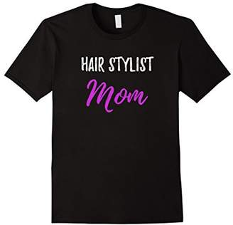 styling/ Hair Stylist Mom T-Shirt Funny Hair Styling Mother Gift Idea