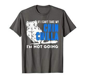 Chinchilla Shirt - If I Can't Take My Chinchilla T shirt