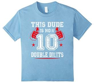 Kids This Dude Is Now 10 Double Digits 10th Birthday Gift T-Shirt