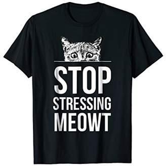De-Luxe Stop Stressing Meowt T Shirt - Cat Lovers Unisex Shirt