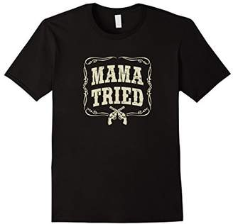 Mama Tried T-Shirt Renegade Outlaw Country Music Lovers