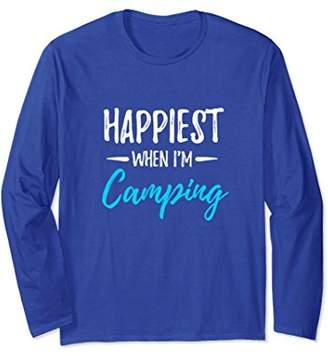 Happiest When I'm Camping Long Sleeve T-Shirt Funny Gift