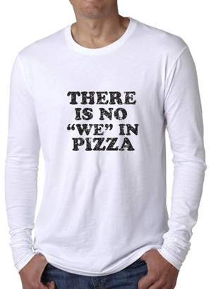 Hollywood Thread Hilarious There Is No We In Pizza Men's Long Sleeve T-Shirt