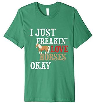 I Just Freakin' Love Horses Gift T-Shirt Mini Horse Lovers