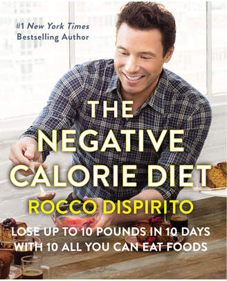 Harper Collins Publishers The Negative Calorie Diet: Lose Up To 10 Pounds In 10 Days With 10 All You Can Eat Foods By Rocco Dispirito