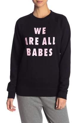 Brunette We Are All Babes Crew Neck Sweatshirt