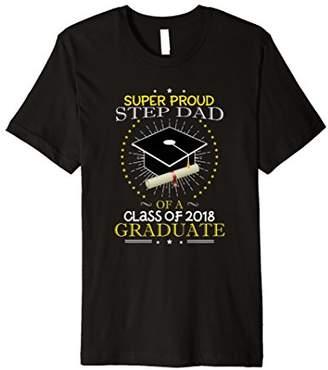 Proud Step Dad The Class Of 2018 Graduate Graduation Shirt