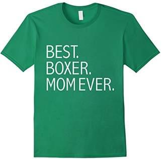 Best Boxer Mom Ever Funny T-shirt Dog Mom Dog lovers Owner